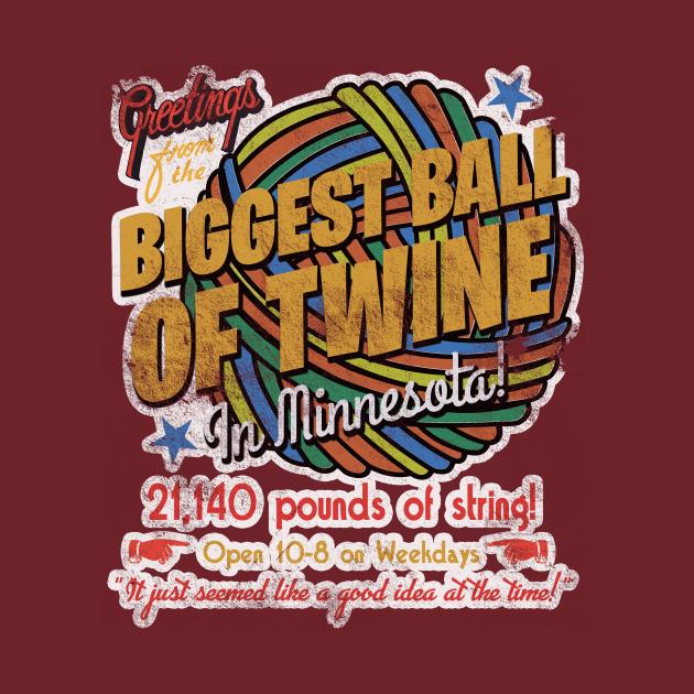 TeePublic: The Biggest Ball of Twine in Minnesota