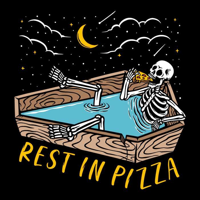 Once Upon a Tee: Rest in Pizza