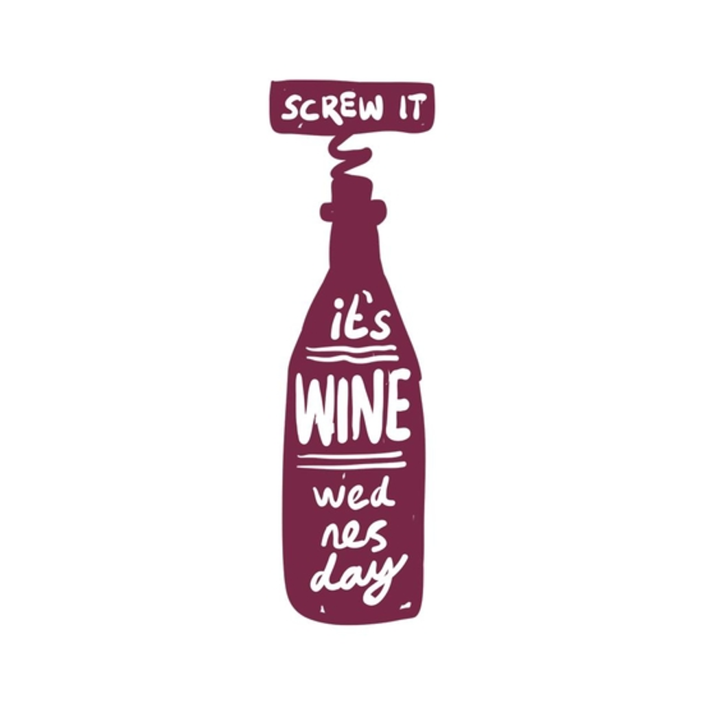 BustedTees: Screw It Wine Wednesday